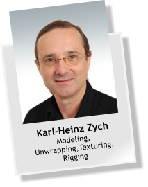 Karl-Heinz Zych Modeling, Unwrapping,Texturing, Rigging